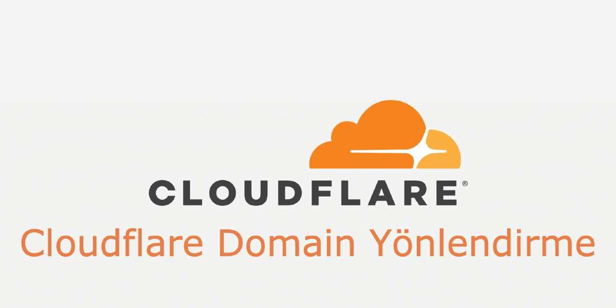 Cloudflare İle Domain Yönlendirme